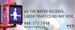 As the Water Recedes, Labor Trafficking May Rise Sign